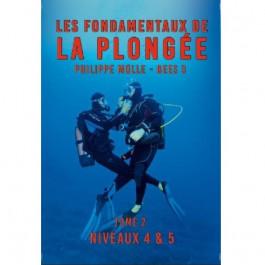 Les fondamentaux de la plongée – niveaux 4 & 5 Philippe MOLLE