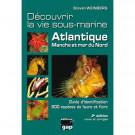 Livre Découvrir la vie sous-marine Atlantique, Manche et mer du Nord