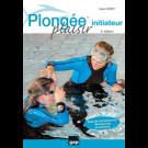 """Livre """"Plongée plaisir - Initiateur"""" 4ème édition"""